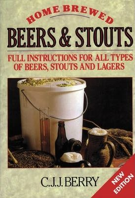 Home Brewed Beers and Stouts C.J.J. Berry